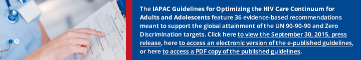 IAPAC Releases 2015 Guidelines for Optimizing the HIV Care Continuum for Adults and Adolescents